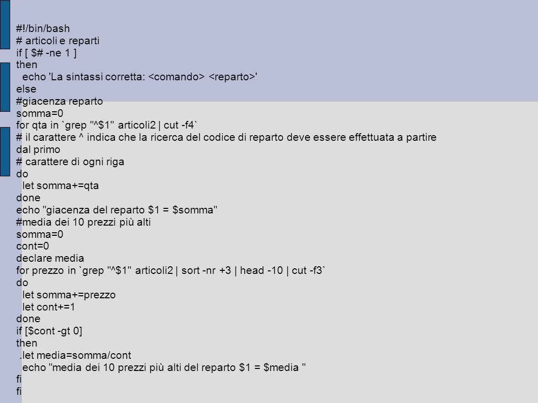 #!/bin/bash # articoli e reparti. if [ $# -ne 1 ] then. echo La sintassi corretta: <comando> <reparto>